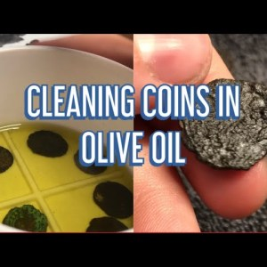 CLEANING MORE COINS IN OLIVE OIL
