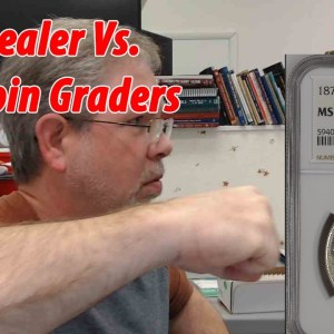 Coin Dealer Versus NGC Coin Graders ! Who Wins ?