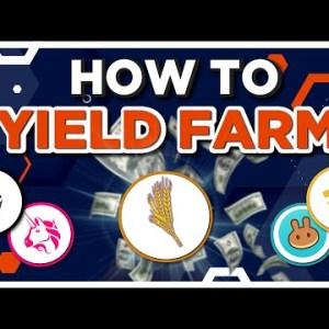 How to Yield Farm -- Maximize Crypto GAINS!