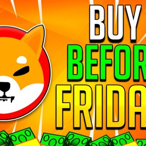 SHIBA INU: FINALLY BREAKING NEWS! WHY YOU SHOULD BUY SHIB TOKENS BEFORE FRIDAY ENDS!