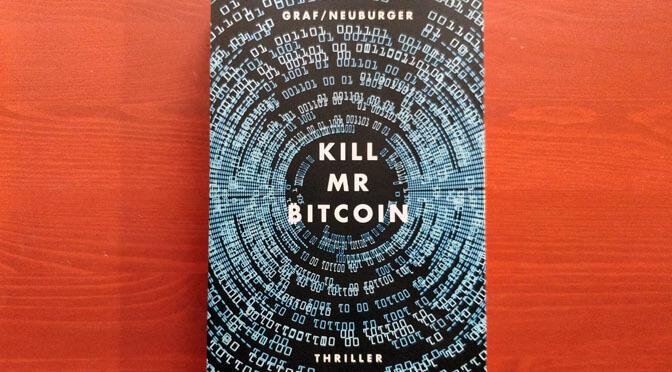 """""""Kill Mr Bitcoin"""" – Nicht der erste, aber ein guter Bitcoin-Thriller"""