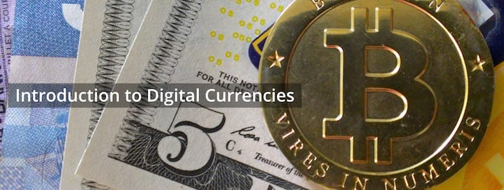 Introduction to Digital Currencies