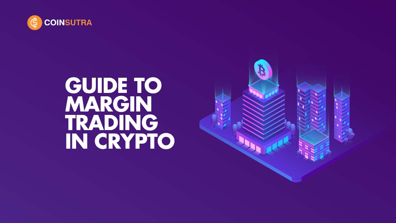 Beginners Guide to Margin Trading in CryptoCurrency
