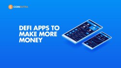 DeFi Apps To Make More Money