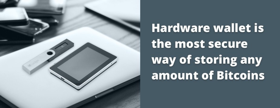 Hardware wallet is the most secure way of storing any amount of Bitcoins