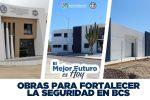 TENDRÁ BCS FUERZA POLICIAL MEJOR EQUIPADA PARA COMBATIR DELINCUENCIA