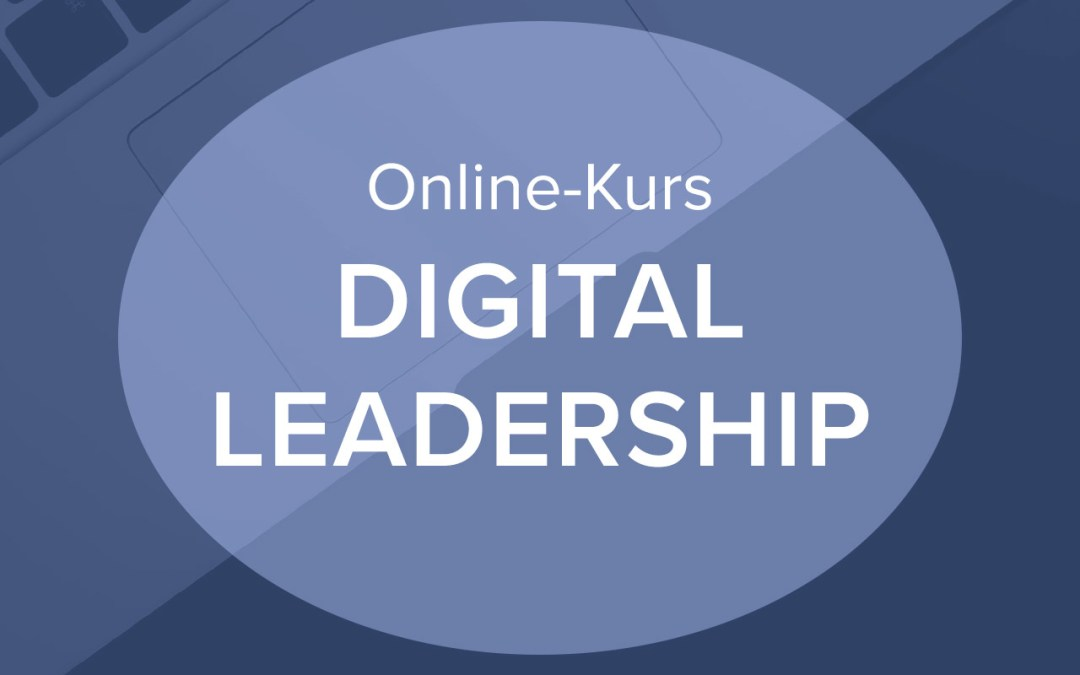 Einstieg ins Digital Leadership