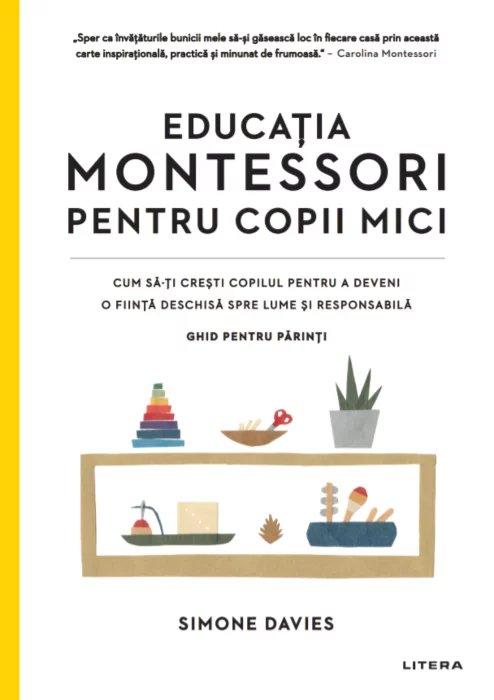 Educatia montessori pentru copii mici carte simone Davies