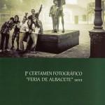 Exposición «Primer Certamen Feria de Albacete 2012»