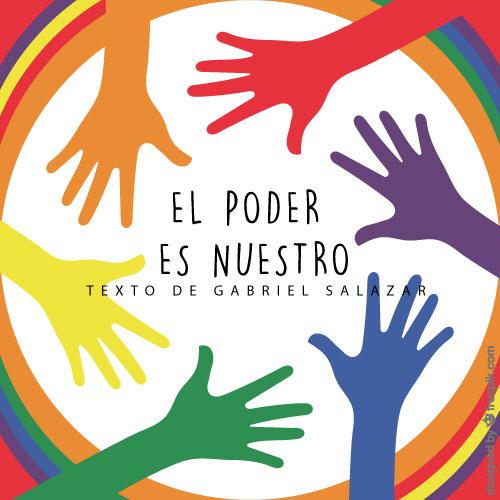 Nuevo documento descargable: El poder es Nuestro de Gabriel Salazar