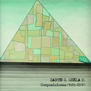 Dante Grela - Composiciones (1983-2017)