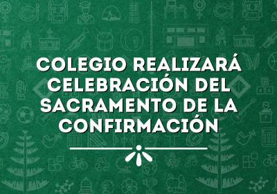 COLEGIO REALIZARÁ CELEBRACIÓN DEL SACRAMENTO DE LA CONFIRMACIÓN