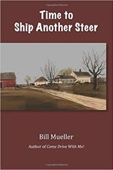 Cover of Bill Mueller's book Time to Ship Another Steer. Brown cover with white writing with a picture of farm and country road.