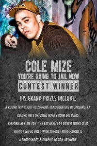 Cole Mize – You're Going To Jail Now (ft. Dan Tha Man) **Winner of Z4L Contest**