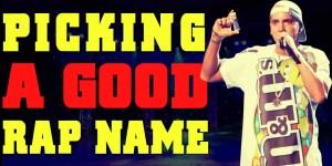 Picking A Good Rap Name