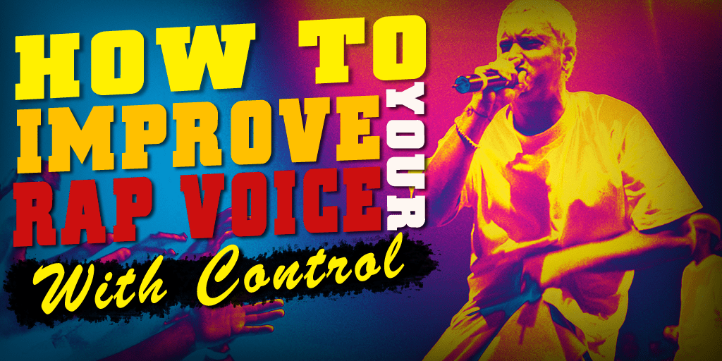 how to improve your rap voice with control