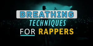 Breathing Techniques For Rappers