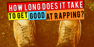 How Long Does It Take To Get Good At Rapping?