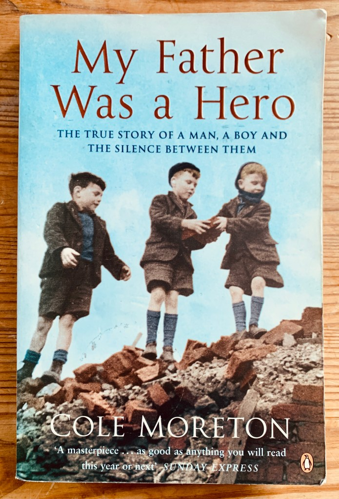 My Father Was A Hero cover books by Cole Moreton
