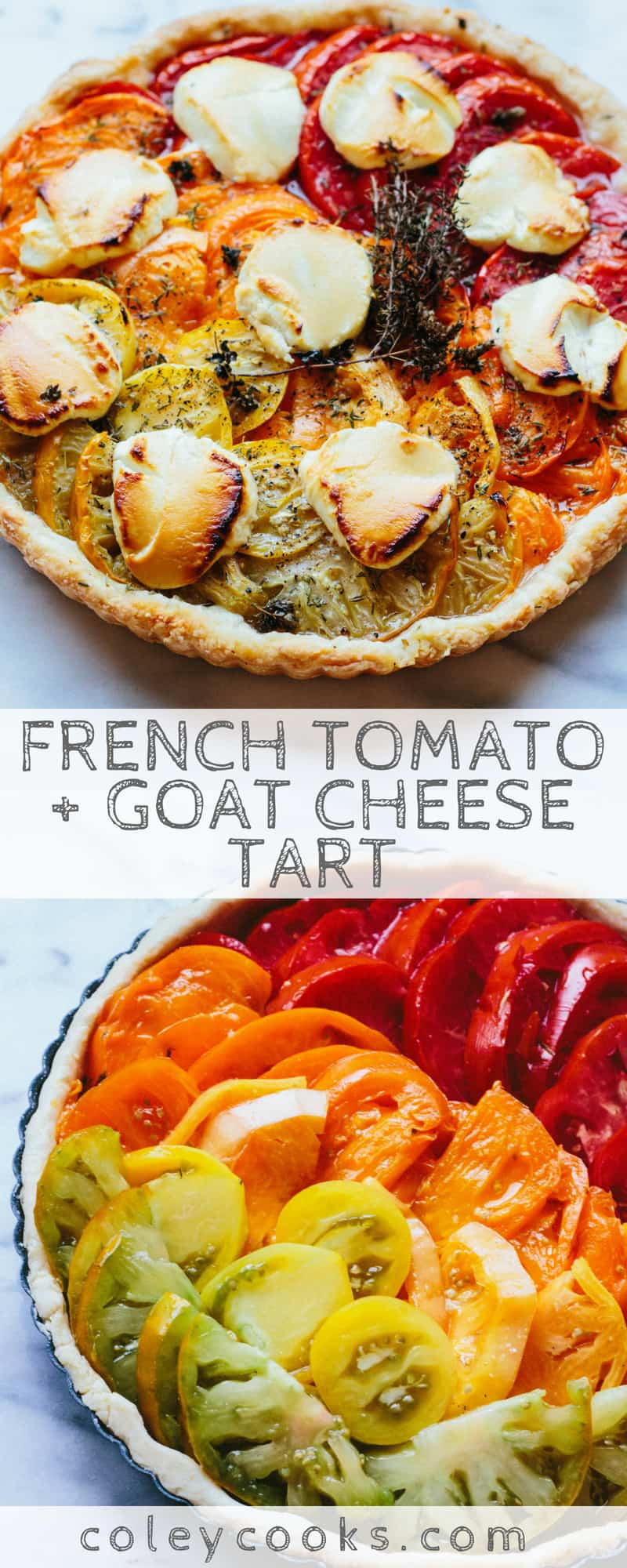FRENCH TOMATO + GOAT CHEESE TART | The best recipe for French tomato + goat cheese tart. Easy and insanely delicious! #easy #heirloom #tomato #recipe #summer #French | ColeyCooks.com