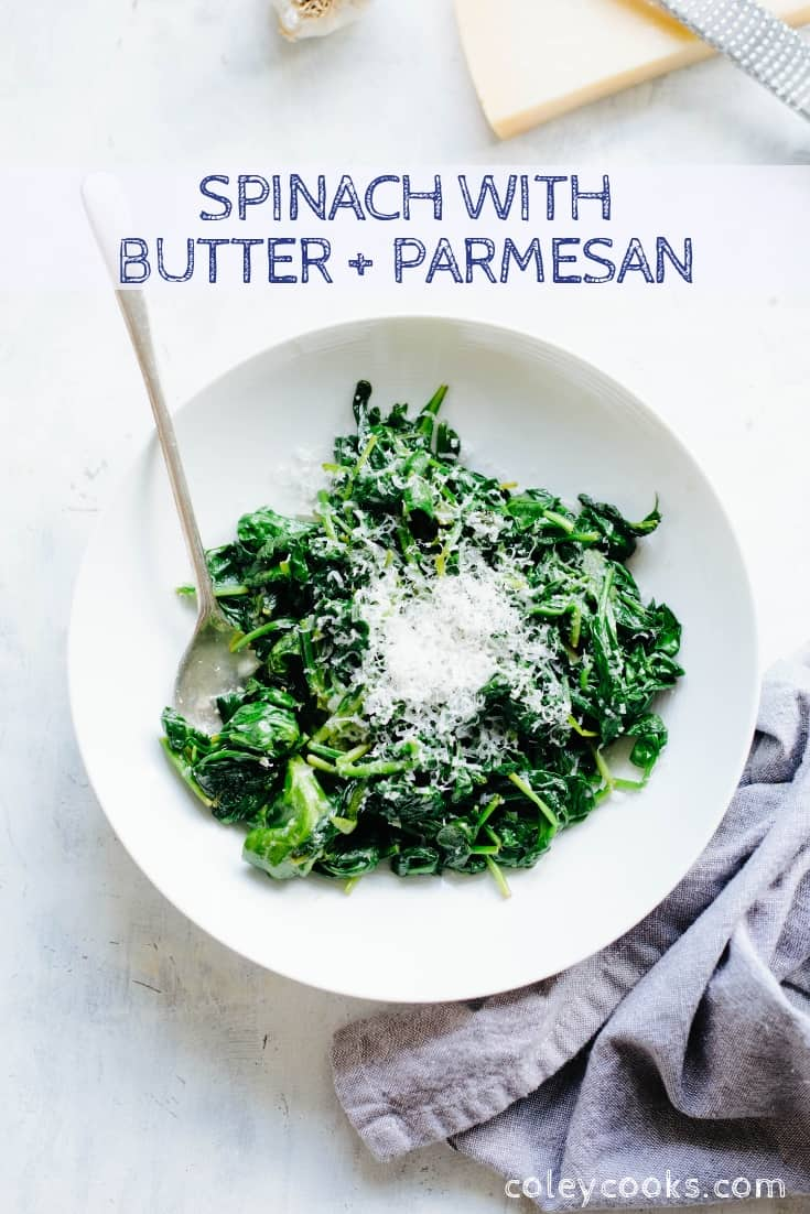 This Spinach with Butter + Parmesan is a simple, yet delicious recipe takes 5 minutes to make and uses only 4 ingredients! #easy #spinach #vegetable #side #recipe #quick #Italian #cheese   ColeyCooks.com
