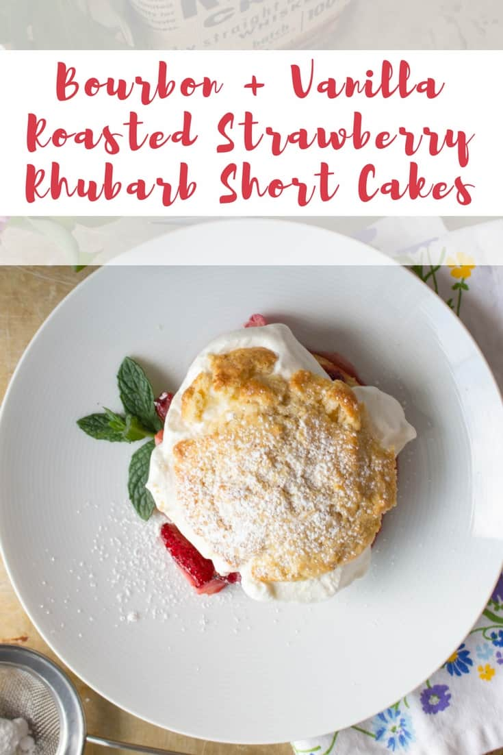 Bourbon + Vanilla Roasted Strawberry Rhubarb Short Cakes | Simple and Sweet for Spring! | ColeyCooks.com