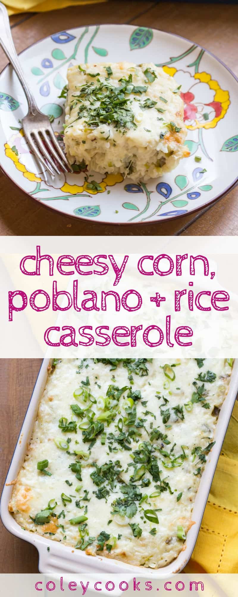 CHEESY CORN, POBLANO + RICE CASSEROLE | Easy to make, feeds a crowd, and is absolutely delicious! Makes a great side with tacos, fajitas, enchiladas and any other Mexican food #glutenfree | ColeyCooks.com