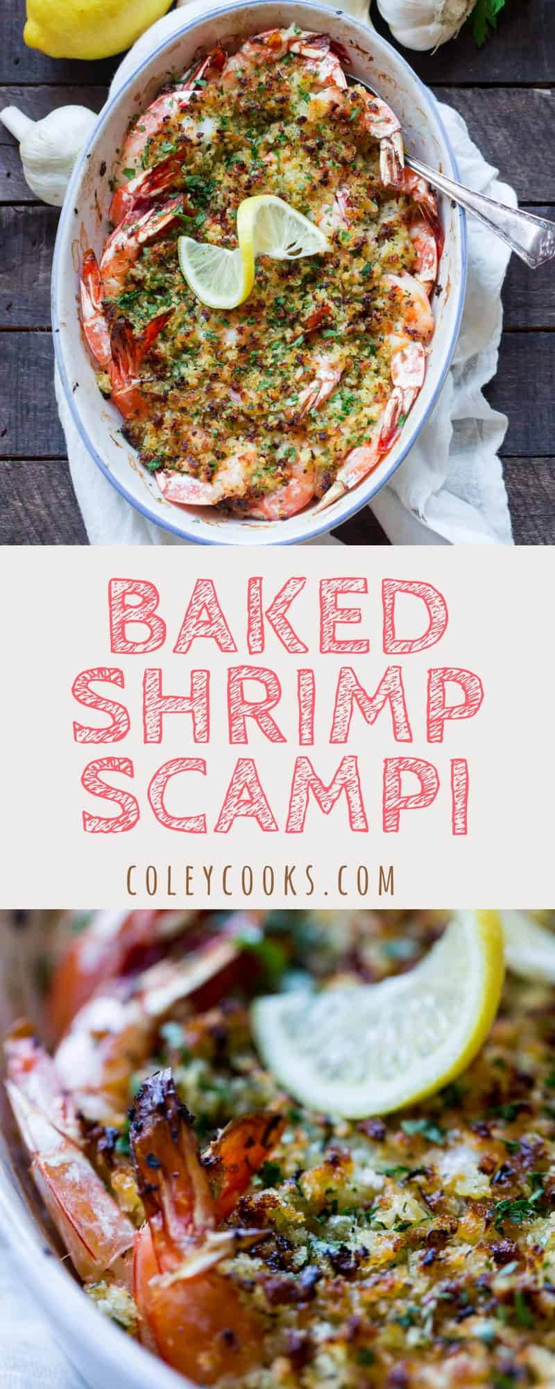 BAKED SHRIMP SCAMPI | Lemony, Buttery, Perfectly Cooked Shrimp with Crispy Herbed Breadcrumbs. SO Delicious! | ColeyCooks.com