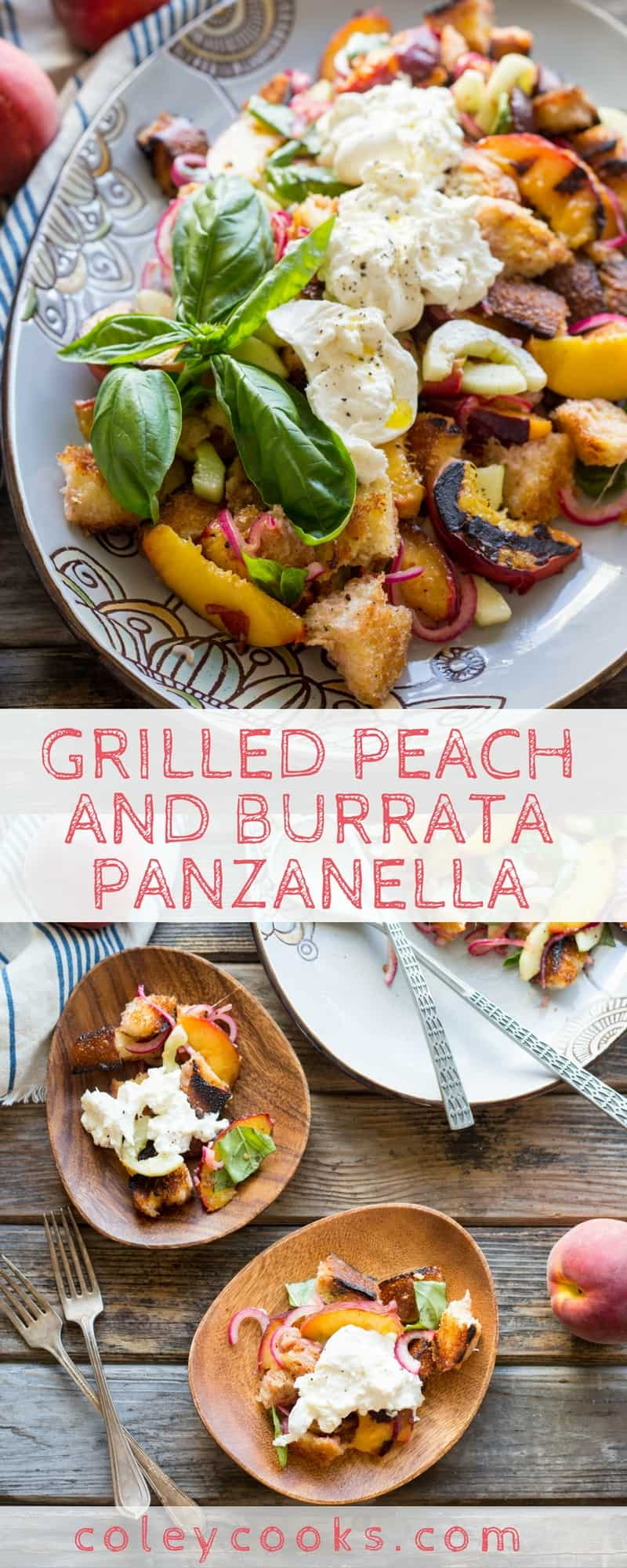 GRILLED PEACH PANZANELLA with BURRATA | This easy summer salad recipe pairs sweet caramelized grilled peaches and a big hunk of creamy burrata for a twist on a classic Tuscan panzanella salad. | ColeyCooks.com