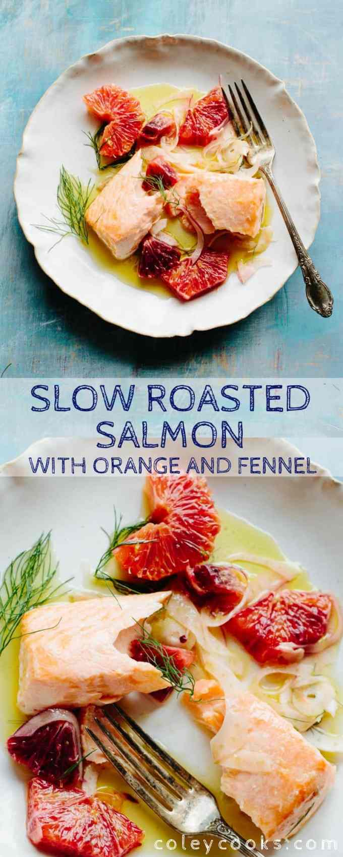 SLOW ROASTED SALMON with ORANGE + FENNEL | Succulent, buttery salmon cooked low and slow, then finished with a crisp and refreshing fennel orange salad. #easy #salmon #orange #fennel #roasted | ColeyCooks.com
