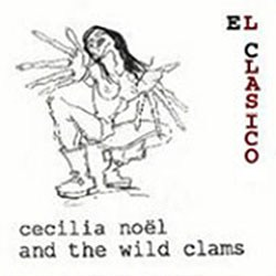 Cecilia Noël & The Wild Clams – El Clasico