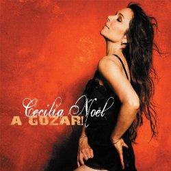 Cecilia Noël – A Gozar! (2009)