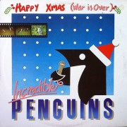 Incredible Penguins – Happy Xmas (War Is Over) (1985)