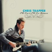 Chris Trapper – The Few & The Far Between (2011)