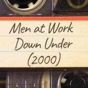 Men at Work – Down Under (2000)