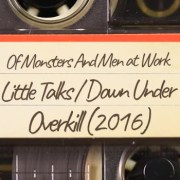 Of Monsters And Men at Work – Little Talks / Down Under / Overkill (2016)