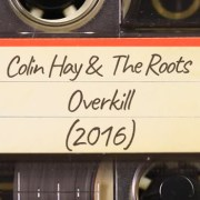 Colin Hay & The Roots – Overkill (2016)