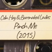 Colin Hay & Barenaked Ladies – Pinch Me (2015)