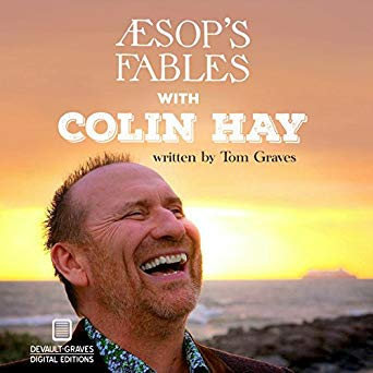 Aesop's Fables with Colin Hay by Tom Graves