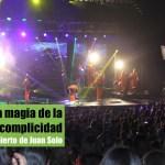 La magia de la complicidad, reseña del concierto de Juan Solo