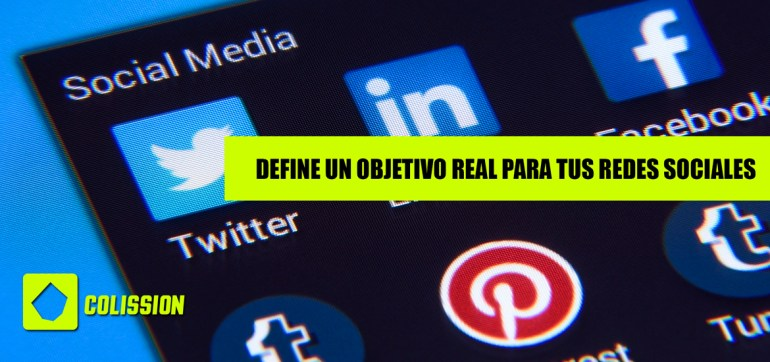 Define un Objetivo Real para tus Redes Sociales