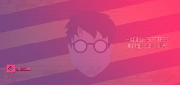 Harry Potter: Un héroe real