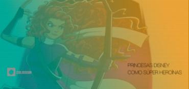 Princesas Disney como Súper Heroínas