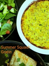 A Summer Squash Gratin is the ideal center of a plant-based meal.