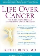 "Cover of ""Life Over Cancer: The Block Cen..."