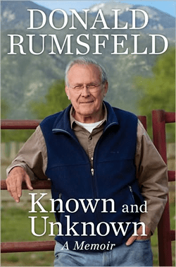 Known and Unknown: A Memoir by Donald Rumsfeld