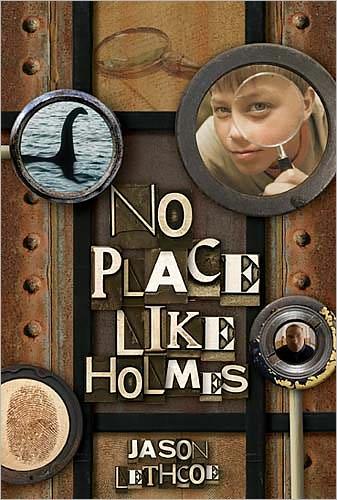 No Place Like Holmes by Jason Lethcoe
