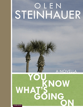 You Know What's Going On by Olen Steinhauer
