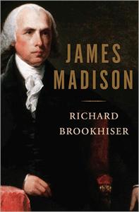 James Madison by Richard Brookhiser