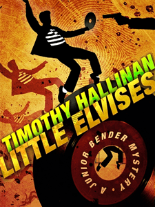 Little Elvises (The Junior Bender Series) by Timothy Hallinan